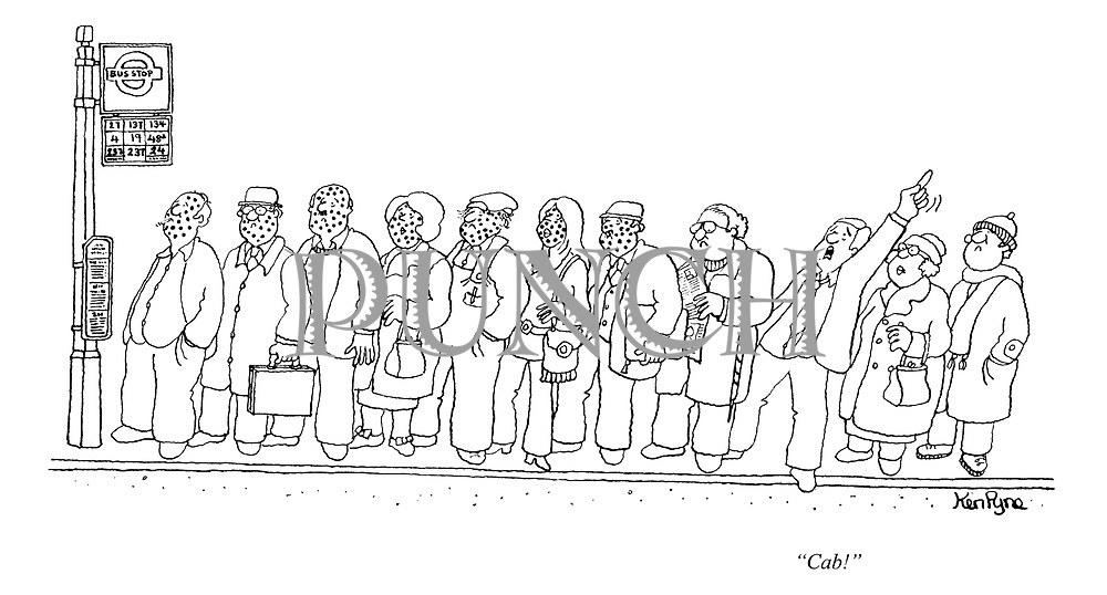"""Cab!"" (a man prefers not to wait for a bus behind a queue of measles ridden passengers)"