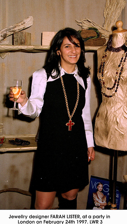 Jewellry designer FARAH LISTER, at a party in London on February 24th 1997.LWR 3