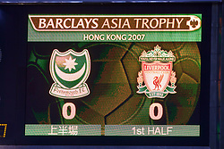 Hong Kong, China - Friday, July 27, 2007: The scoreboard records Liverpool and Portsmouth goal-less draw during the final of the Barclays Asia Trophy at the Hong Kong Stadium. (Photo by David Rawcliffe/Propaganda)