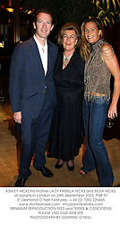 ASHLEY HICKS his mother LADY PAMELA HICKS and INDIA HICKS, at a party in London on 24th September 2003.PNB 97