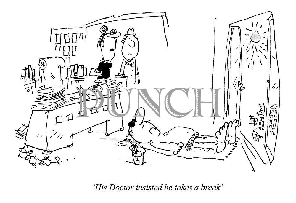 'His Doctor insisted he takes a break'