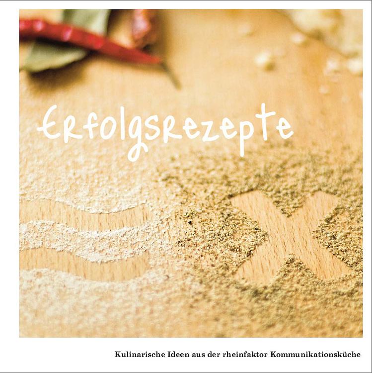 Kochbuch im PR-und Werbejargon für die Agenur rheinfaktor gmbh, Köln
