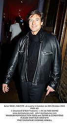 Actor NIGEL HAVERS  at a party in London on 28th October 2003.PNW 401