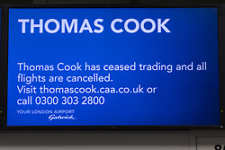 Travel company Thomas Cook has ceased trading after failing to come to a deal with its bankers and creditors, leaving tens of thousands of travellers unable to depart on their holidays from South Terminal at Gatwick Airport, and a massive repatriation exercise to return holidaymakers from destinations all over the world. London Gatwick Airport, September 23 2019.