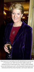 Racing commentator CLARE BALDING at a dinner in London on 14th November 2001.	OUF 24