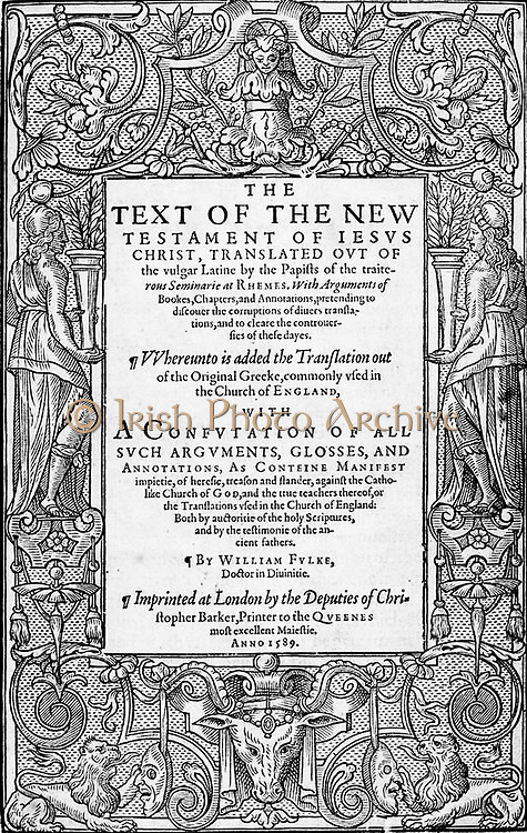 Cover of a Puritan's attempt to refute the Douay-Rheims Bible by printing it side-by-side with the Protestant 'Bishops' Bible', which ironically promoted the DR's popularity in England. It says:'The Text of the New Testament of Jesus Christ, translated out of the vulgar Latin by the Papists of the traitorous seminary at Rheims, with arguments of Books, Chapters, and Annotations, pretending to discover the corruptions of divers' translations, and to clear the controversies of these days, whereinto is added the Translation out of the original Greek, commonly used in the Church of England, with a confutation of all such arguments, glosses, and annotations, as containing manifest impiety, of heresy, treason, and slander, against the Catholick Church of God [my note: for them, the Church of England], and the true teachers thereof, or the Translations used in the Church of England: both by authority of the holy Scriptures, and by the testimony of the ancient fathers.'