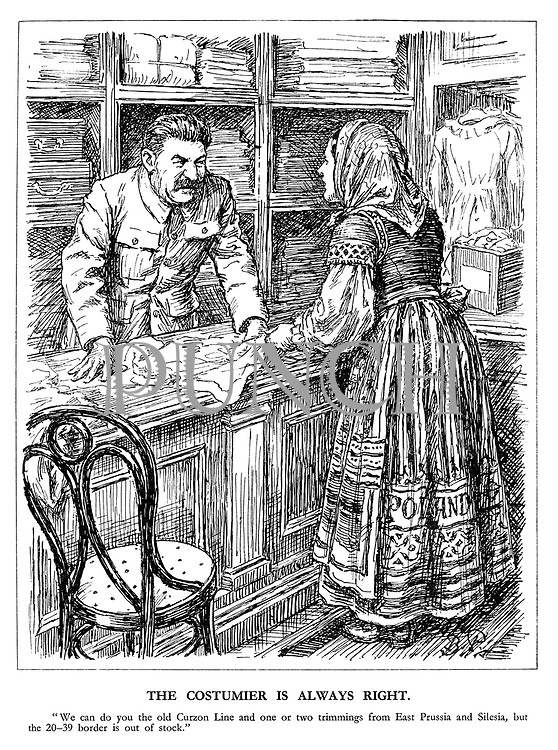 """The Costumier is Always Right. """"We can do you the old Curzon Line and one or two trimmings from East Prussia and Silesia, but the 20-39 border is out of stock."""" (Stalin as a shopkeeper insisting on which clothes Poland should have)"""