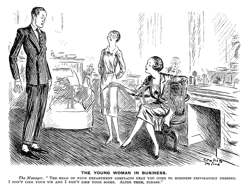 "The Young Woman in Business. The Manager. ""The head of your department complains that you come to business frivolously dressed. I don't like your tie and I don't like your socks. Alter them, please."""