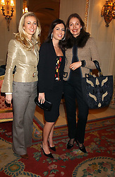 Left to right, JENNY HALPERN PRINCE, KATERINA FOMICHEV and RUANNE DELLAL at a ladies lunch in aid of the NSPCC held at The Ritz, Piccadilly, London on 7th March 2006.<br />