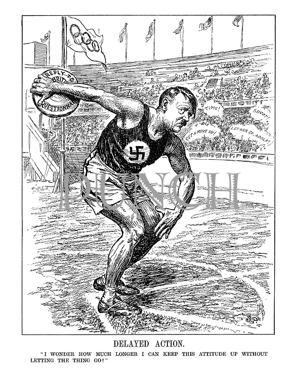 "Delayed Action. ""I wonder how much longer I can keep this attitude up without letting the thing go?"" (Hitler delays releasing the discus of answers to the British Questionnaire during the 1936 Olympics amid impatient spectators who call time on him)"