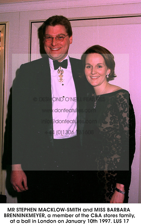 MR STEPHEN MACKLOW-SMITH and MISS BARBARA BRENNINKMEYER, a member of the C&A stores family, at a ball in London on January 10th 1997.LUS 17