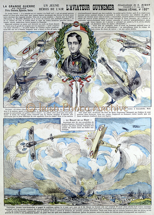 Georges-Marie Guynemer (1895-1917) French air fighter ace shot down 8 times. Died in combat 1917. Credited with 53 air victories. Broadsheet showing dog fights with German biplane and Fokkers.