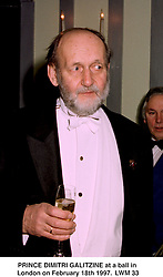PRINCE DIMITRI GALITZINE at a ball in London on February 18th 1997.LWM 33