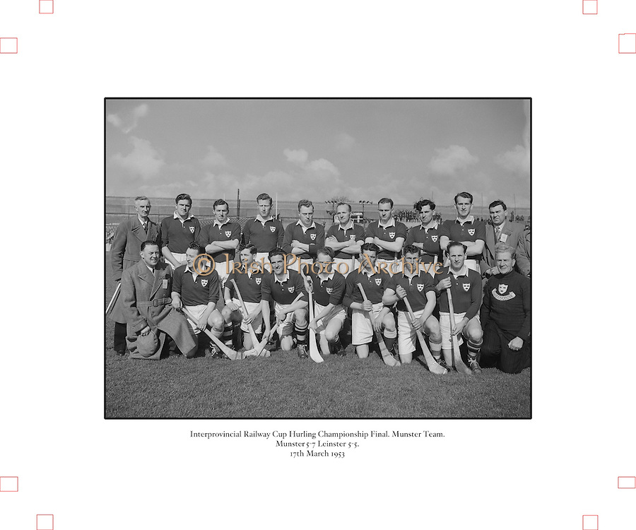 1953.155/2185-2186.17031953IPHCF.17.03.1953.17. March 1953.17. Mar 1953.Interprovincial Railway Cup Hurling Championship - Final..Munster.5-7.Leinster.5-5...Munster Team...A. Reddan (Tipperary), J. Goode (Waterford), J. Doyle (Tipperary), A. OShaughnessy (Cork), S. Herbert (Limerick), P. Stakelum (Tipperary), D. OGrady (Clare), G. Murphy (Cork), P. Shanahan (Tipperary), M. Nugent (Clare), W. J. Daly (Cork), S. Bannon, P. Kenny (Tipperary), D. McCarthy (Limerick), C. Ring (Cork).Subs: M. Queally (Waterford) for A. OShaughnessy, P. Barry (Cork) for C. Ring.Munster.D. Roche (Cork), J. Murphy, E. Roche, J. O'Shea (Kerry), P. O'Driscoll (Cork), J. Cronin, C. Kennelly, B. O'Shea (Kerry), D. Kelleher, D. O'Donovan (Cork), T. Lyne (Kerry), W. Kirwan (Waterford), M. Cahill (Cork), S. Kelly (Kerry), P. Brennan (Tipperary).Sub: F.Meany (Clare) for B. O'Shea. . .Hurling..(Names are not in order left-right).........
