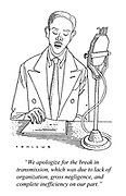 """We apologize for the break in transmission, which was due to lack of organization, gross negligence, and complete inefficiency on our part."" (a cartoon showing a BBC radio announcer)"