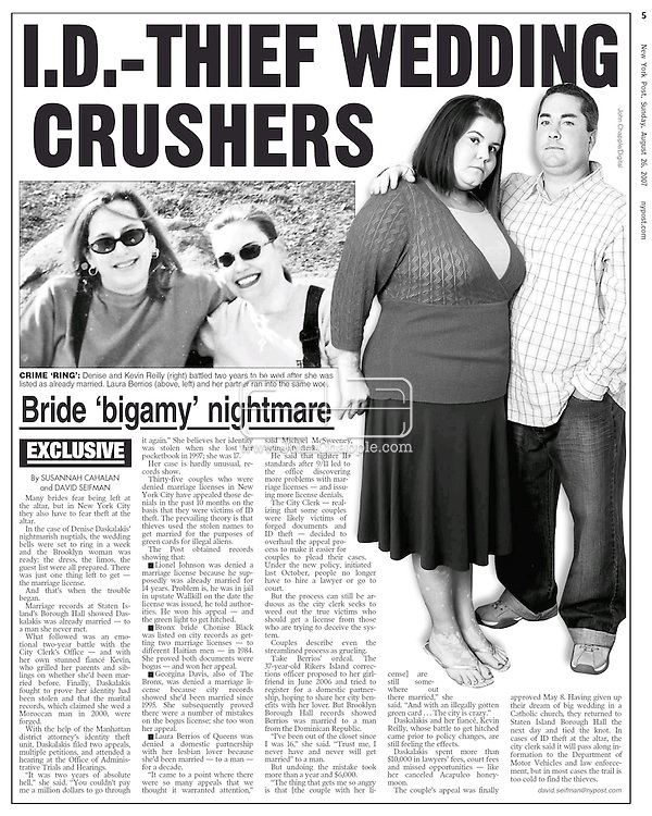 NEW YORK POST, PAGE 5. SUNDAY 26th AUGUST 2007............23rd August 2007. San Marcos, California. Identity theft bride and groom, Denise and Kevin Reilly. The New Yorkers had their wedding day ruined in 2004 when they applied for a wedding certificate and were denied. The couple discovered that Denise was the victim of identity fraud and somebody else had married using her name and social security number. They were finally awarded their marriage certificate three years after their wedding day. .PHOTO © JOHN CHAPPLE / REBEL IMAGES.tel 310 570 9100.john@chapple.biz  www.chapple.biz