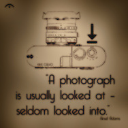 A photograph is usually looked at . Seldom looked into