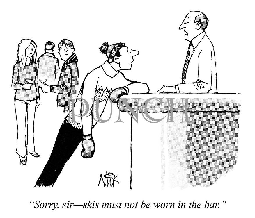 """Sorry, sir - skis must not be worn in the bar."""
