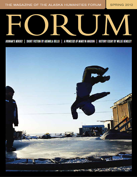 THE FORUM BY THE ALASKA HUMANITIES FORUM