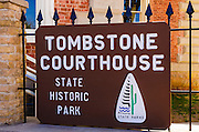 Tombstone Courthouse State Historic Park sign, Tombstone, Arizona USA