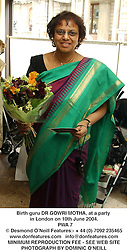 Birth guru DR GOWRI MOTHA, at a party in London on 10th June 2004.<br /> PWA 7