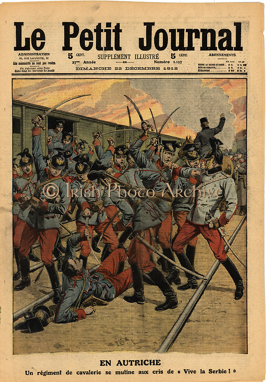 Balkan Wars: Mutiny of an Austrian cavalry regiment to cries of 'Long Live Serbia' . From 'Le Petit Journal',  Paris, 22 December 1912.