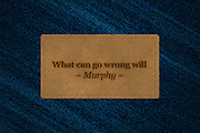 Famous humourous quotes series: What can go wrong will on a denims label