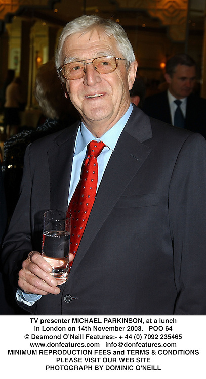 TV presenter MICHAEL PARKINSON, at a lunch in London on 14th November 2003.POO 64
