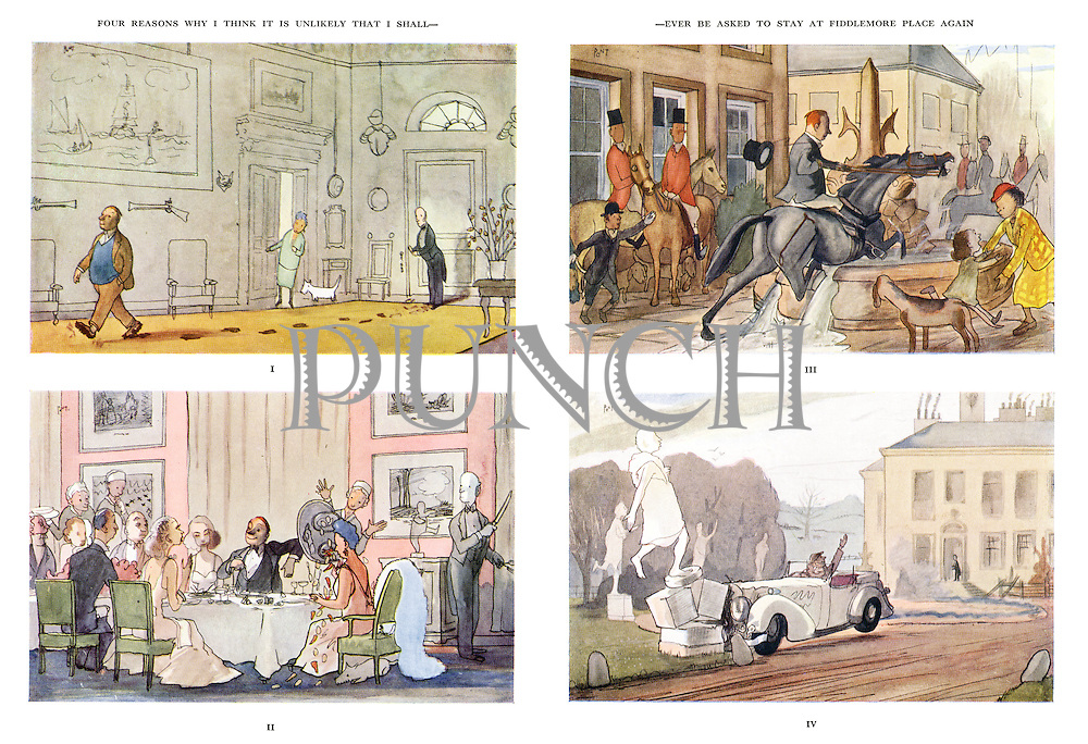 Four reasons why I think it is unlikely that I shall ever be asked to stay at Fiddlemore Place again. (cartoon showing a clumsy guest at a stately home walking over a carpet with muddy shoes, tipping a tray of food over the hostess at dinner, causing mayhem while riding a horse, and crashing his car into a statue)