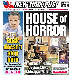 NY Post cover for Monday, January 14, 2019. Front page. Buck doesn't stop here. Gov demands full MTA control, wants city to pay half. House of Horror. First look inside Jayme Closs kidnapper's lair. **NO NEW YORK DAILY NEWS, NO NEW YORK TIMES, NO NEWSDAY**. 14 Jan 2019 Pictured: NY Post cover for Monday, January 14, 2019. Front page. Buck doesn't stop here. Gov demands full MTA control, wants city to pay half. House of Horror. First look inside Jayme Closs kidnapper's lair. Photo credit: New York Post / MEGA TheMegaAgency.com +1 888 505 6342
