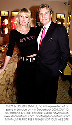 THEO & LOUISE FENNELL, he is the jeweller, at a party in London on 4th December 2001.OUY 12