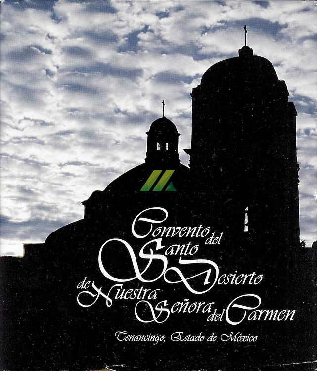 Santo desierto del Carmen en Tenancingo, Estado de Mexico