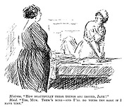 """Mistress. """"How beautifully these things are ironed, Jane!"""" Maid. """"Yes, Mum. Them's mine — and I'll do yours the same if I have time."""""""