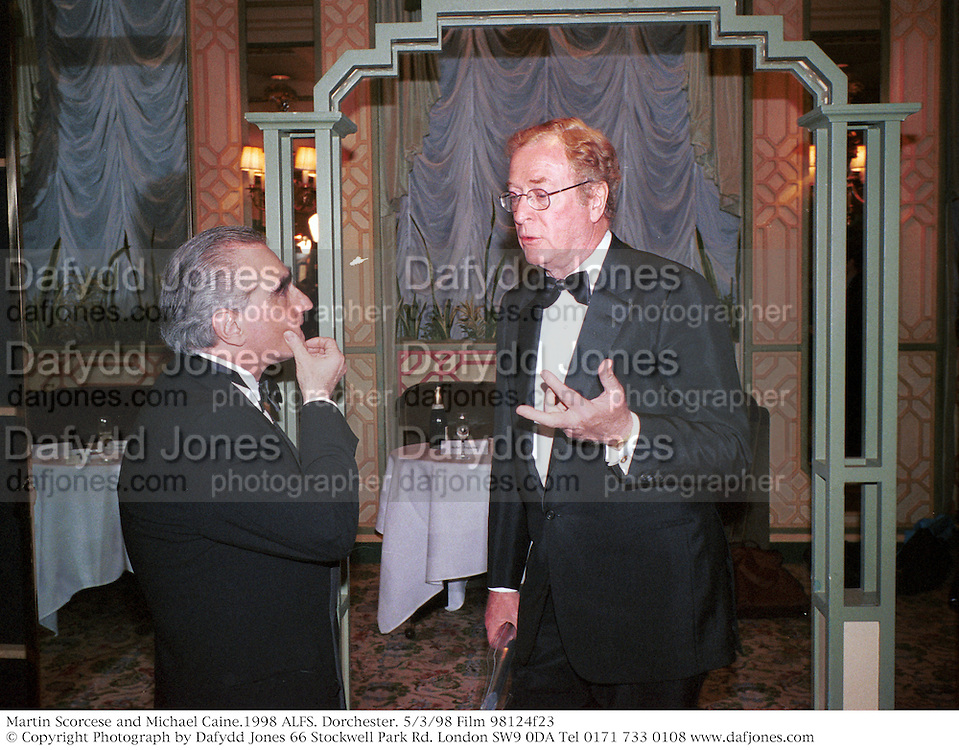 Martin Scorcese and Michael Caine.1998 ALFS. Dorchester. 5/3/98 Film 98124f23<br />