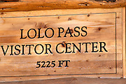 Lolo Pass Visitor Center sign, Lewis & Clark National Historic Trail, Idaho