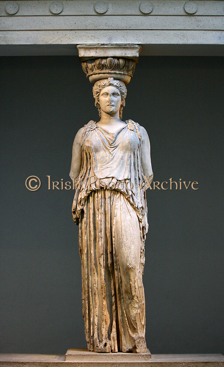 The Erechtheum Caryatid. Greek (409 BC). Female figure carved into a marble column. From a group of 'Korai' or 'maidens'.