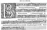 Composition by Orlande de Lassus (also Orlandus Lassus, Orlando di Lasso, Roland de Lassus, or Roland Delattre) (1532 (possibly 1530) – June 14, 1594) was a Franco-Flemish composer of late Renaissance music.