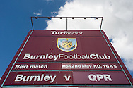 Signage outside Turf Moor, Burnley prior to the Sky Bet Championship match between Burnley and Queens Park Rangers<br /> Picture by Matt Wilkinson/Focus Images Ltd 07814 960751<br /> 02/05/2016