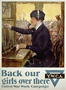 Back our girls over there United War Work Campaign by Clarence F. Underwood.  [1918] Y.W.C.A. poster for the United War Work Campaign showing a young woman seated at a switchboard with soldiers in the background. Young Women's Christian Association, World War I poster.