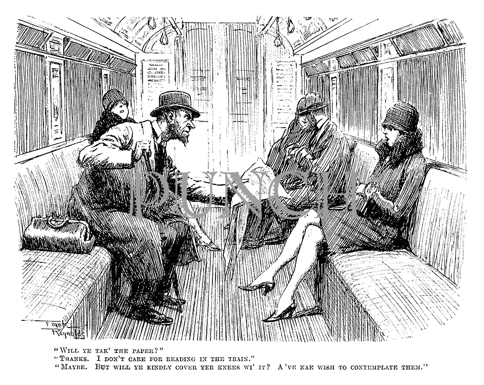 """""""Will ye tak' the paper?"""" """"Thanks. I don't care for reading in the train."""" """"Maybe. But will yer kindly cover yer knees wi' it? A've nae wish to contemplate them."""""""