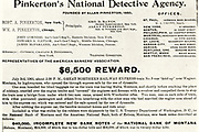 Pinkerton's National  Detective Agency, American private detective and security guard agency founded by Alfred Pinkerton in 1850.  $6,500 reward notice published by Pinkerton's in 1901 in respect of a train robbery on the Great Northern Railway Express.