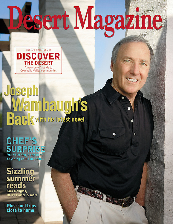 Desert Magazine Cover Story about author Joseph Wambaughs and his home in Rancho Mirage California.