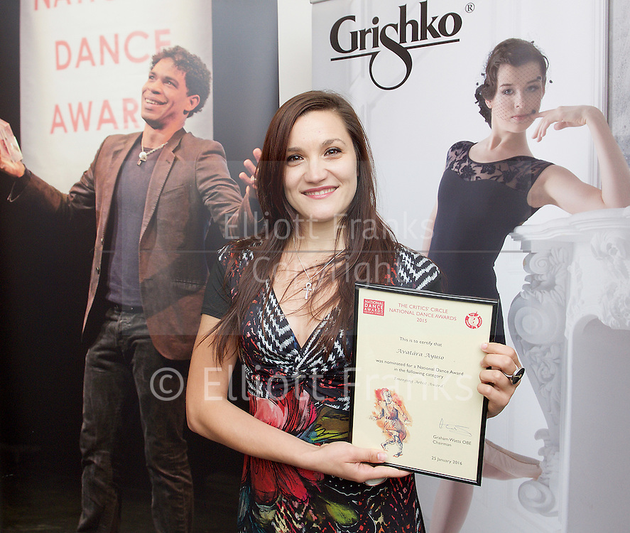 The Critics' Circle National Dance Awards 2015 <br /> at The Place, London, Great Britain <br /> 25th January 2016 <br /> <br /> <br /> <br /> <br /> DANCING TIMES AWARD FOR BEST MALE DANCER <br /> Tobias Batley (Northern Ballet)<br /> Israel Galv&aacute;n (Compa&ntilde;&iacute;a Israel Galv&aacute;n) <br /> Steven Mcrae (The Royal Ballet) <br /> Vadim Muntagirov (The Royal Ballet) <br /> Edward Watson (The Royal Ballet)<br /> <br /> GRISHKO AWARD FOR BEST FEMALE DANCER <br /> Alina Cojocaru (English National Ballet)<br /> Alessandra Ferri (Guest with The Royal Ballet) <br /> Sylvie Guillem (Life In Progress tour)<br /> Roc&iacute;o Molina (Compa&ntilde;&iacute;a Roc&iacute;o Molina)<br /> Marianela Nu&ntilde;ez (The Royal Ballet)<br /> <br /> STEF STEFANOU AWARD FOR OUTSTANDING COMPANY<br /> Candoco Dance Company<br /> English National Ballet <br /> Matthew Bourne&rsquo;s New Adventures <br /> Northern Ballet<br /> <br /> BEST INDEPENDENT COMPANY <br /> 2faced Dance<br /> Ballet Cymru <br /> Company Chameleon <br /> Rosie Kay Dance Company <br /> Shobana Jeyasingh Dance Company<br /> <br /> BEST CLASSICAL CHOREOGRAPHY<br /> Paco Pe&ntilde;a, Fernando Romero, Angel Mu&ntilde;oz, Charo Espino &amp; Carmen Rivas (Flamencura for Paco Pe&ntilde;a Company)<br /> David Bintley (The King Dances for Birmingham Royal Ballet)<br /> Wayne Mcgregor (Woolf Works for The Royal Ballet)<br /> Liam Scarlett (Age Of Anxiety for The Royal Ballet) <br /> Kenneth Tindall (The Architect for Northern Ballet)<br /> <br /> BEST MODERN CHOREOGRAPHY<br /> Mark Baldwin (Dark Arteries for Rambert)<br /> Ben Duke (Paradise Lost [Lies Unopened Beside Me] for Lost Dog) <br /> Rosie Kay (5 Soldiers for Rosie Kay Dance Company) <br /> Le Patin Libre (Vertical Influences for Dance Umbrella)<br /> Crystal Pite (Polaris for Sadler&rsquo;s Wells)<br /> <br /> EMERGING ARTIST AWARD <br /> Avat&acirc;ra Ayuso (Choreographer &amp; Performer, Ava Dance/ Shobana Jeyasingh Dance Company)<br /> Matthew Ball (D