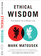 Ethical Wisdom - The search for a Moral Life<br />
