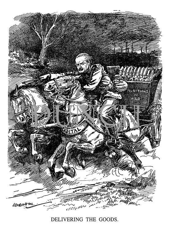 Delivering the Goods. (Lloyd George charges with his horses Labour and Capital as they pull the Munitions of War carriage from a factory)