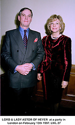 LORD & LADY ASTOR OF HEVER  at a party in London on February 13th 1997.LWL 27