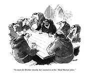 """""""No more for Brother Anselm, he's started in on his 'Maid Marion' jokes."""""""
