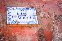 Sign over Calle de los Suspiros (Sighs Street) in Colonia del Sacramento Uruguay
