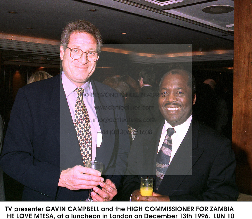 TV presenter GAVIN CAMPBELL and the HIGH COMMISSIONER FOR ZAMBIA HE LOVE MTESA, at a luncheon in London on December 13th 1996.  LUN 10
