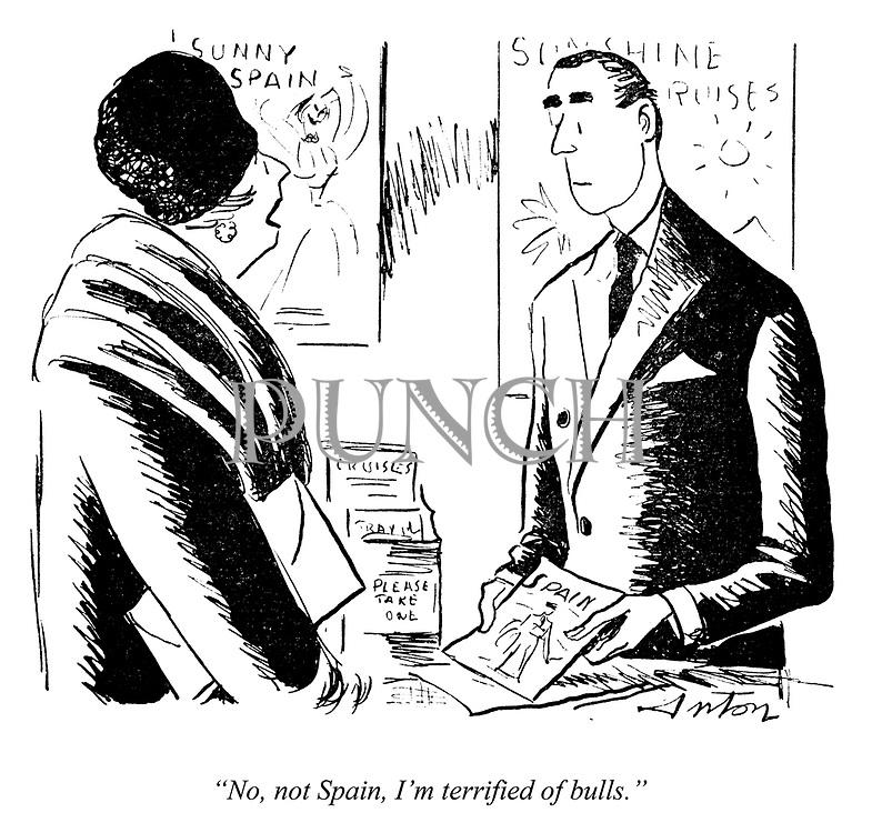 """No, not Spain, I'm terrified of bulls."""